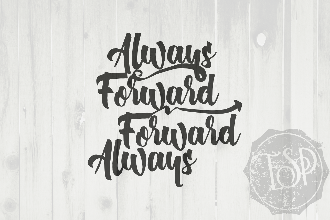 Always Forward Forward Always Motivational Quote Svg Dxf Png
