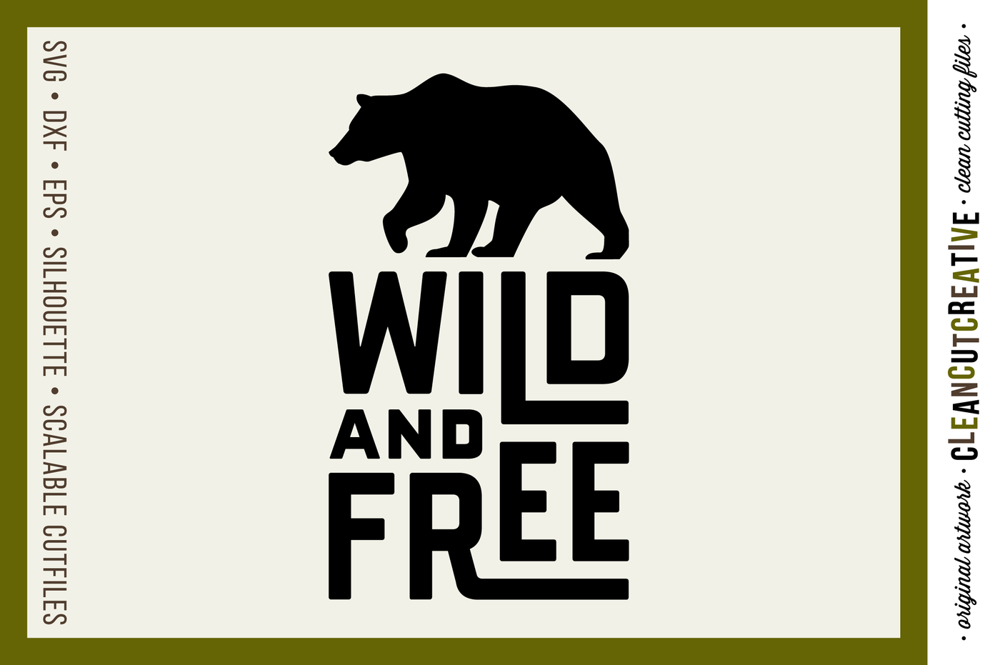Wild And Free Quote With Bear Svg Dxf Eps Png Cutfile For