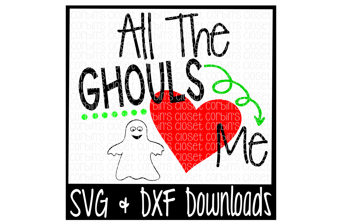 Download All The Ghouls Love Me Cutting File By Corbins SVG ...
