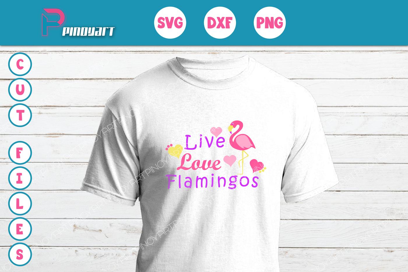 Flamingo Svg Live Love Flamingo Svg Flamingo Svg Flamingo Svg File