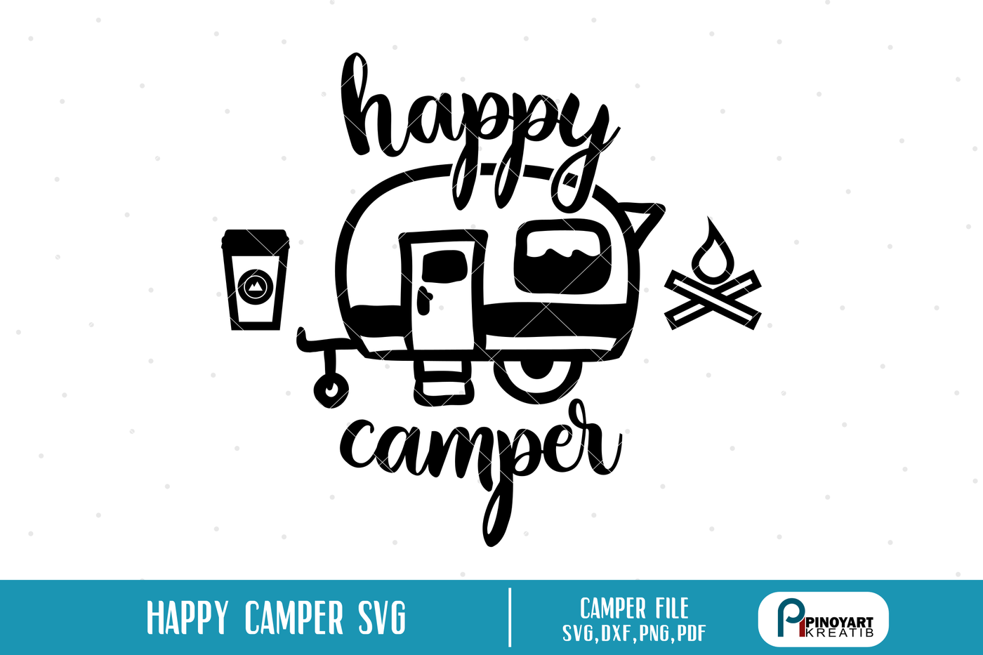 Happy Camper Svg Camping Svg Happy Camper Svg Camper Svg File