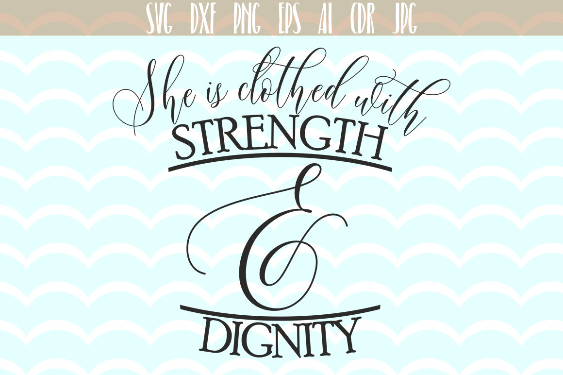 She Is Clothes With Strenght Degnity Svg Quotes Svg By