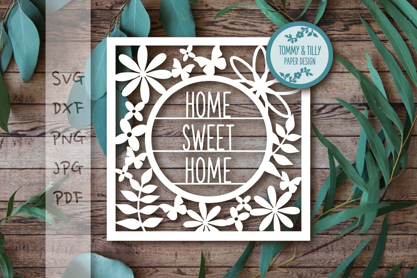 Home Sweet Home Round Frame Svg Dxf Png Pdf Jpg By Tommy And Tilly