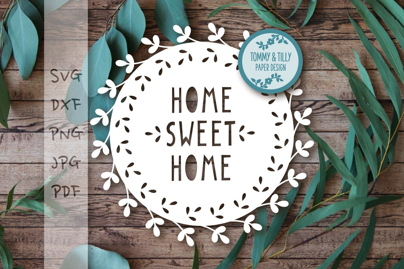 Home Sweet Home Wreath Svg Dxf Png Pdf Jpg By Tommy And Tilly