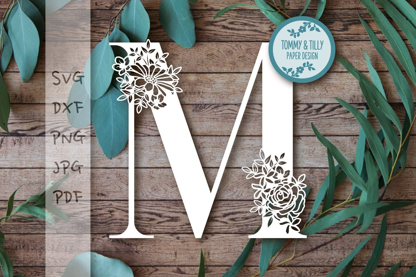 M Floral Letter Svg Dxf Png Pdf Jpg By Tommy And Tilly Design