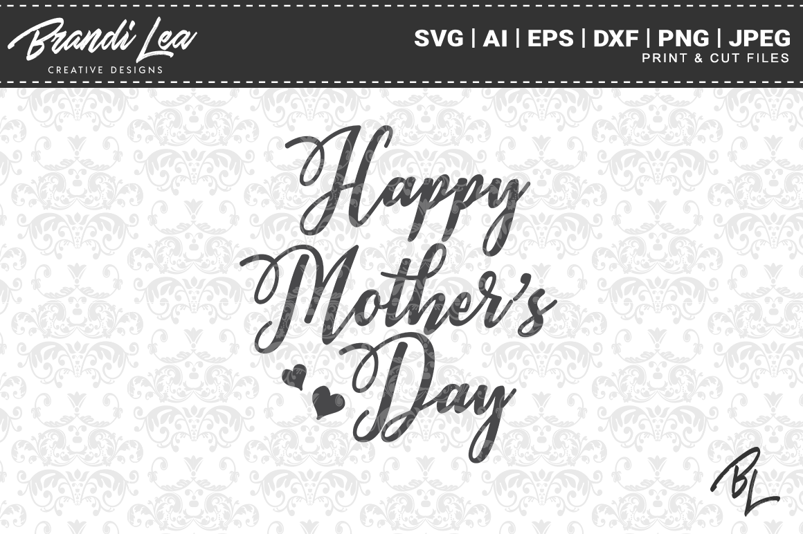 Mother S Day Svg Cutting Files By Brandi Lea Designs
