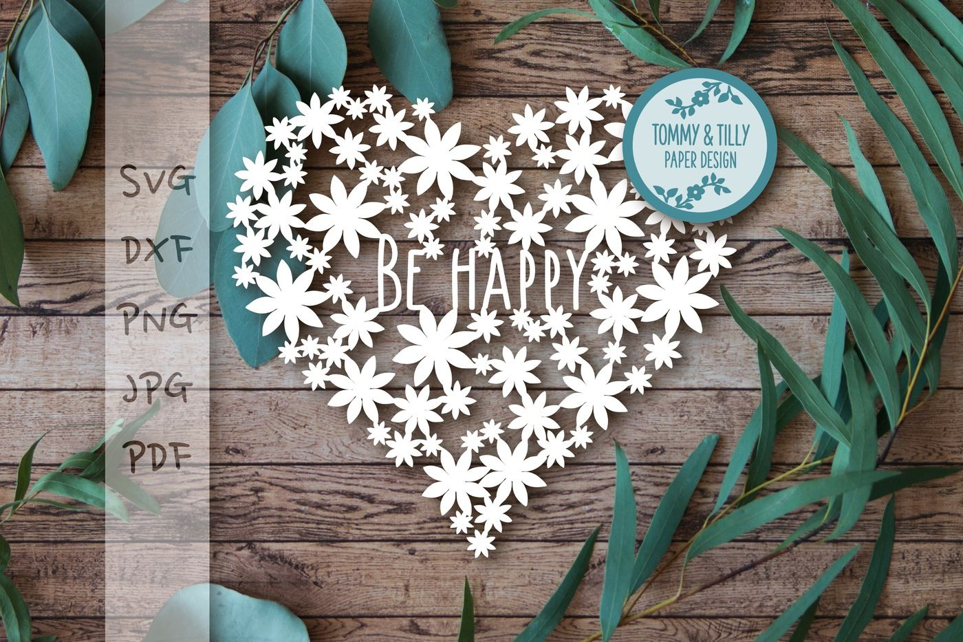 Be Happy Daisy Heart Svg Dxf Png Pdf Jpg By Tommy And Tilly Design