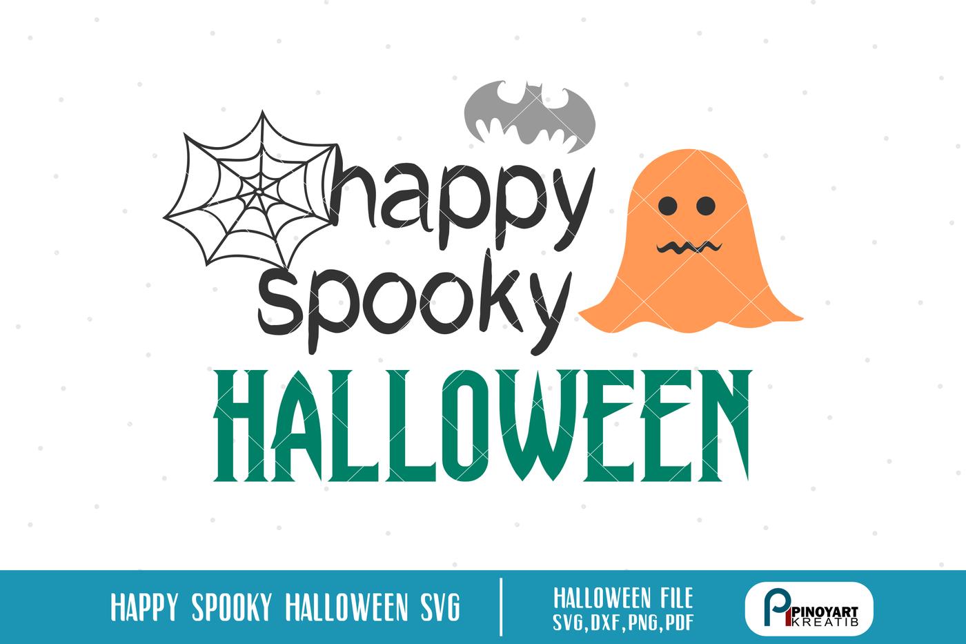 Happy Spooky Halloween Svg Halloween Svg Halloween Dxf Happy