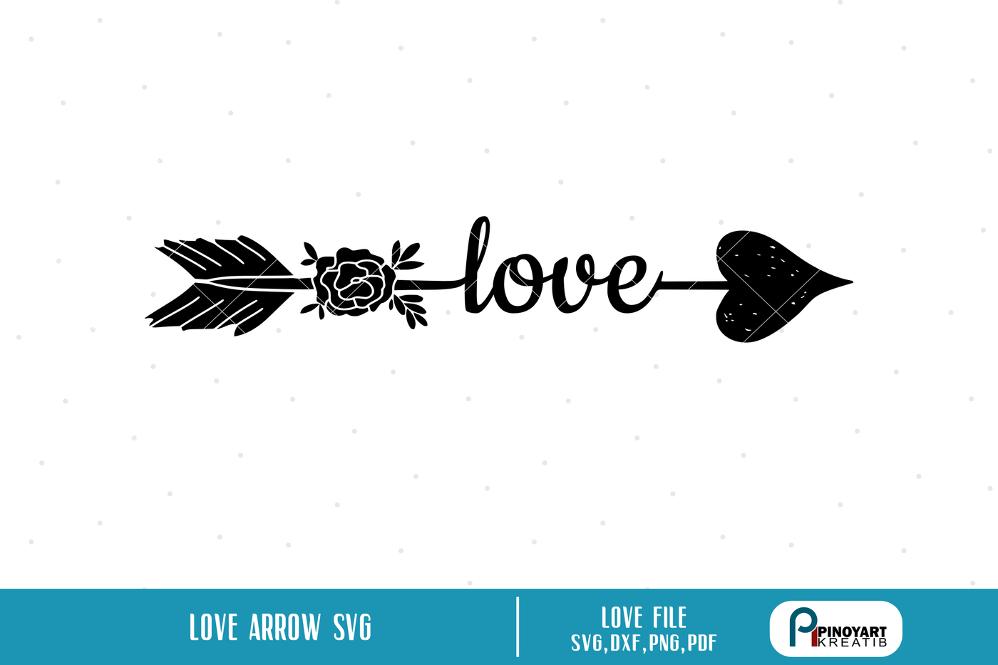 Love Svg File Arrow Svg File Love Svg Arrow Svg Arrow Dxf File Svg