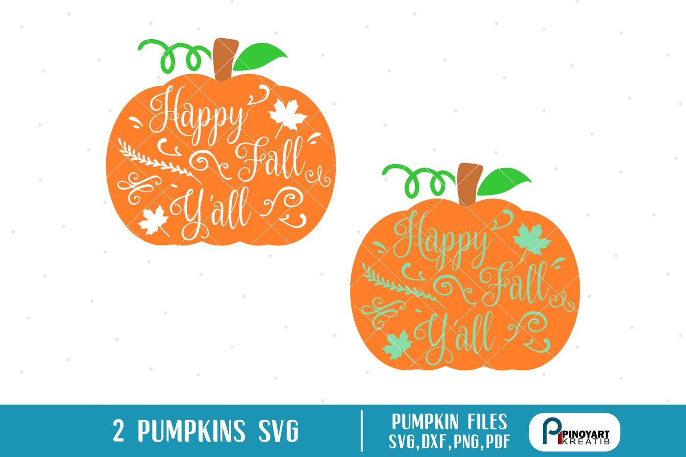 Pumpkin Svg File Happy Fall Y All Svg Pumkpin Dxf Quote Svg Phrase