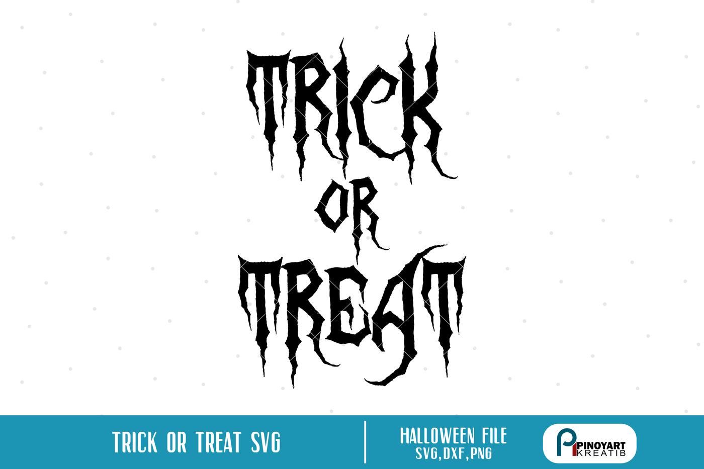 Trick Or Treat Svg Trick Or Treat Svg File Halloween Svg File Svg Dxf By Pinoyart Thehungryjpeg Com