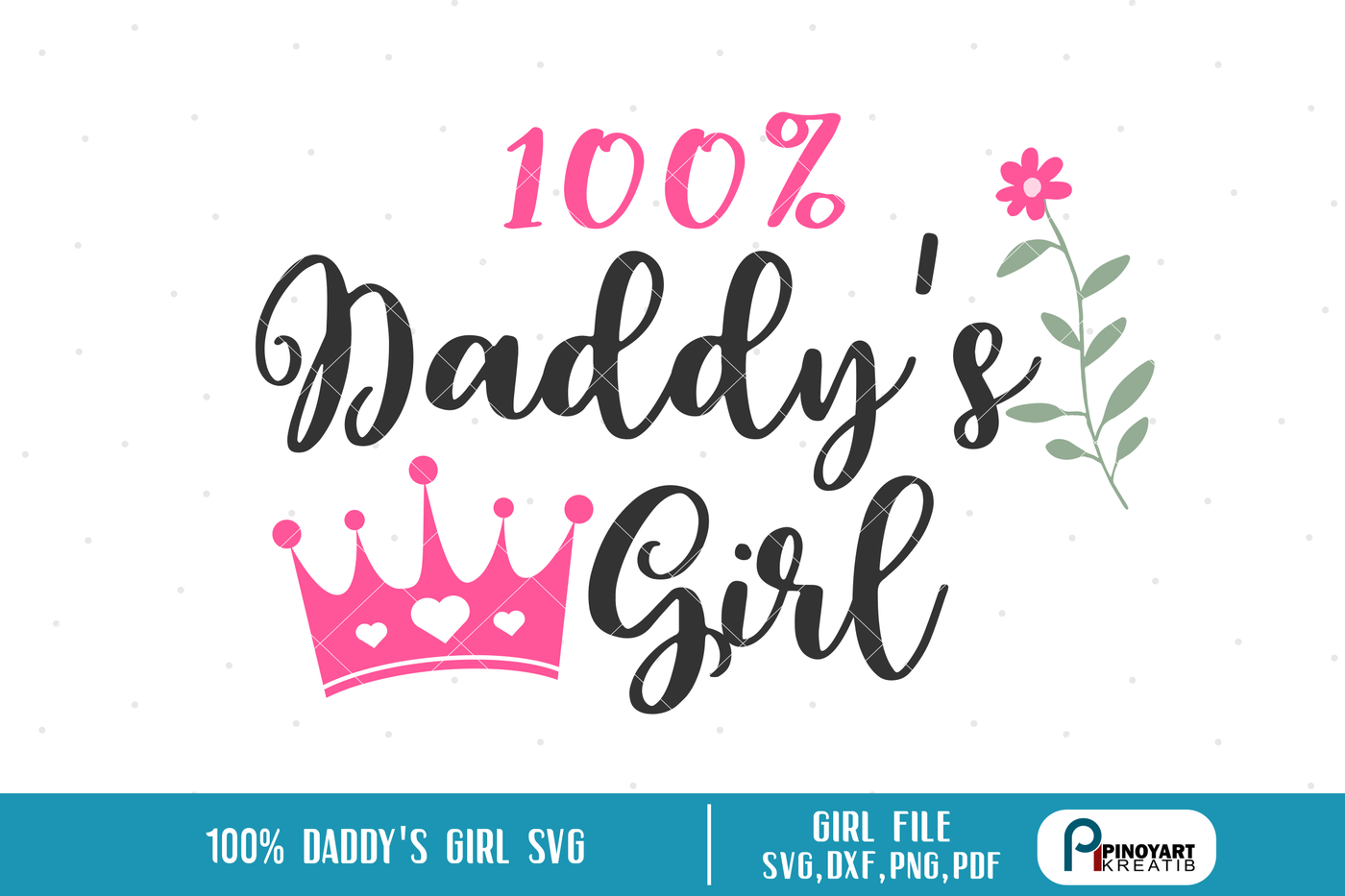 Daddy S Girl Svg Father S Day Svg Daddy Svg File Daddy Dxf File