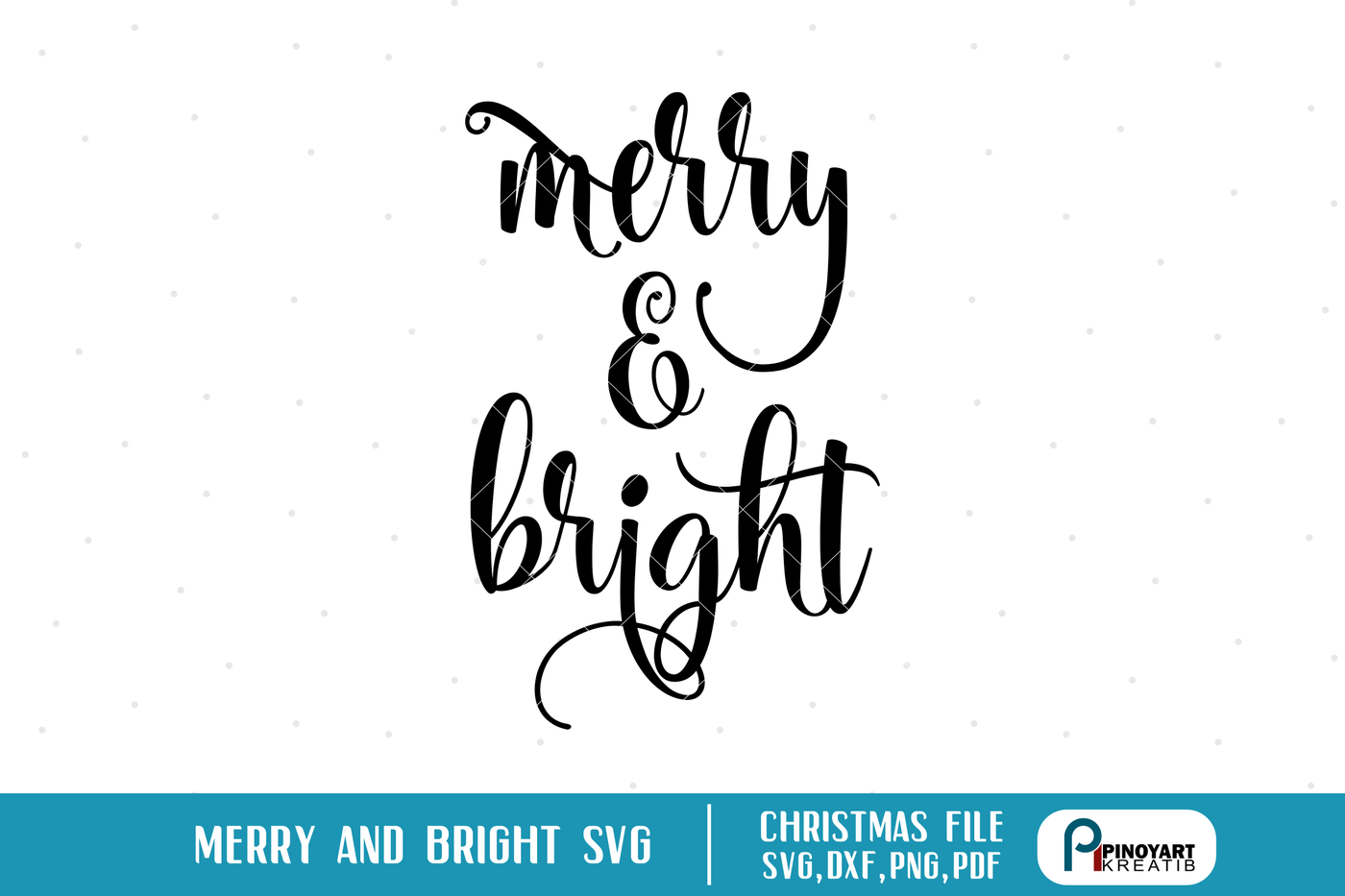 Merry And Bright Svg Merry And Bright Dxf File Christmas Svg Christmas By Pinoyart Thehungryjpeg Com