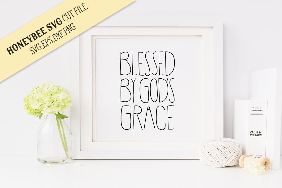 Blessed By Gods Grace Svg Cut File By Honeybee Svg Thehungryjpeg Com
