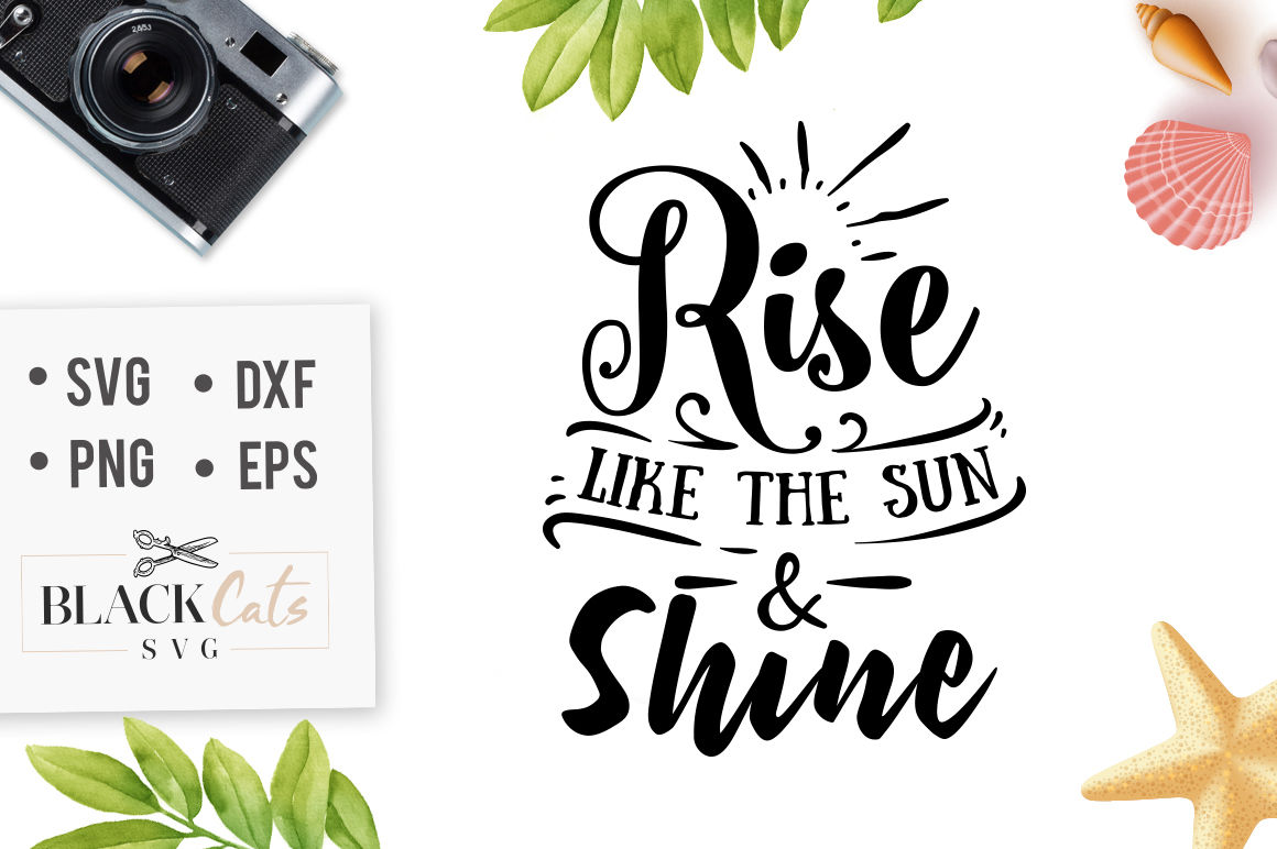 Rise Like The Sun And Shine Svg By Blackcatssvg Thehungryjpeg Com