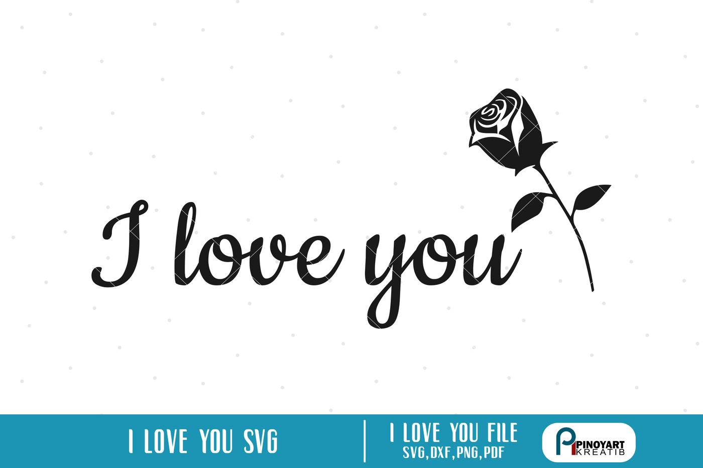 I Love You Svg I Love You Svg File I Love You Dxf Valentines Svg