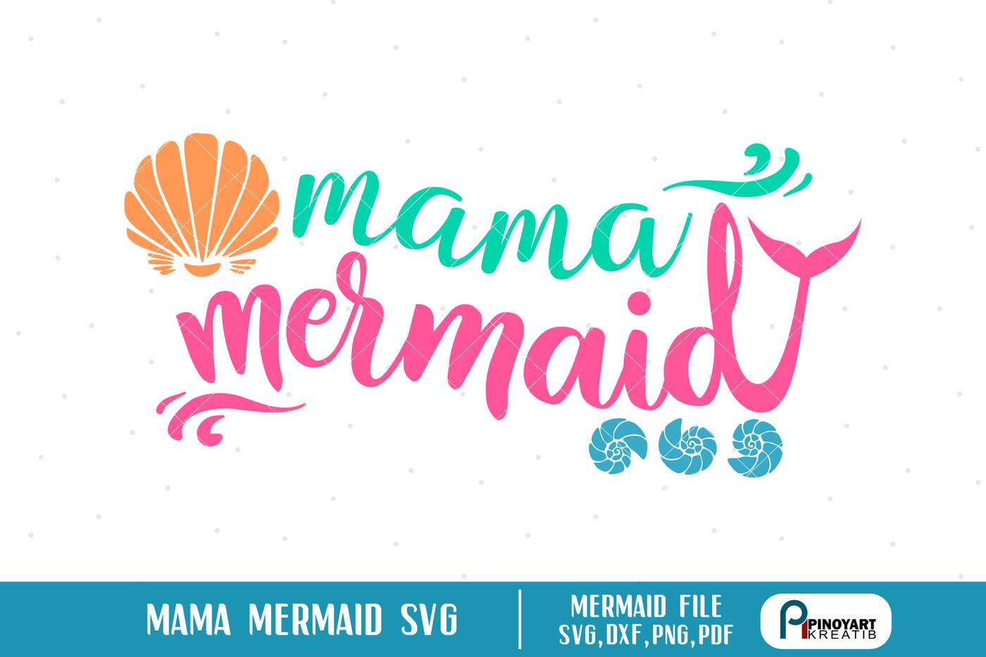 Mama Mermaid Svg Mama Mermaid Dxf Mermaid Svg Mermaid Svg File