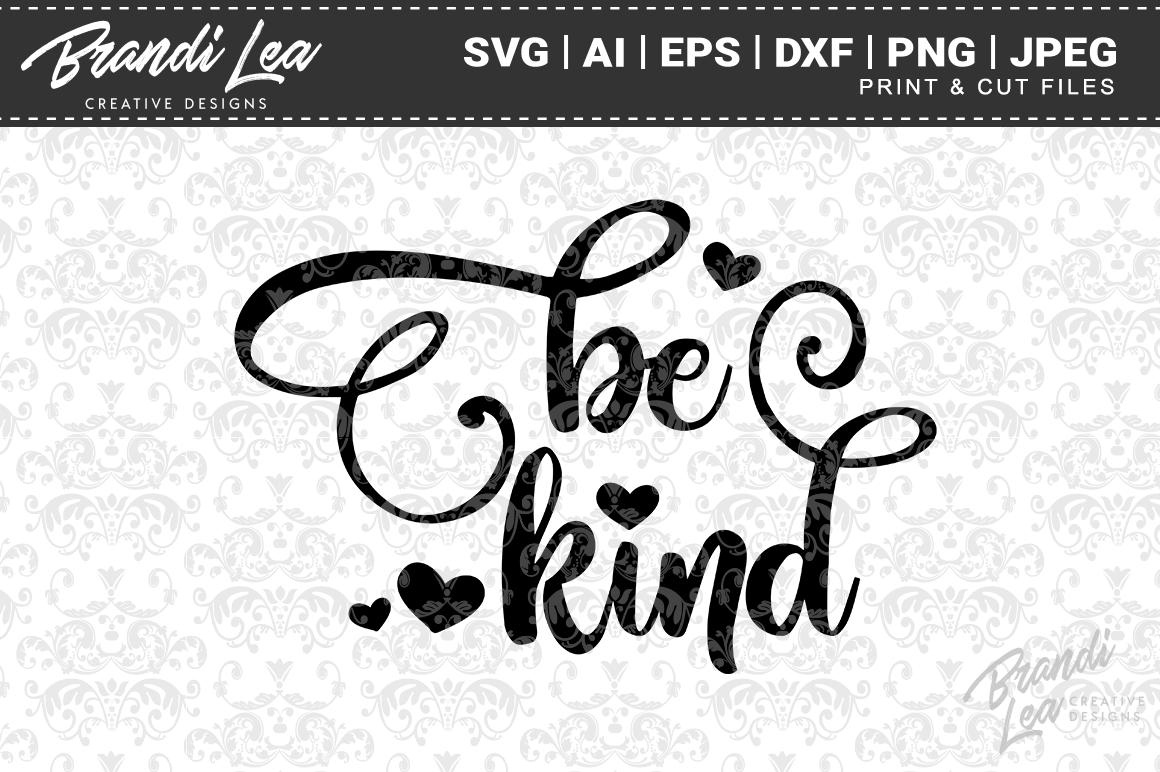 Be Kind Svg Cutting Files By Brandi Lea Designs Thehungryjpeg Com