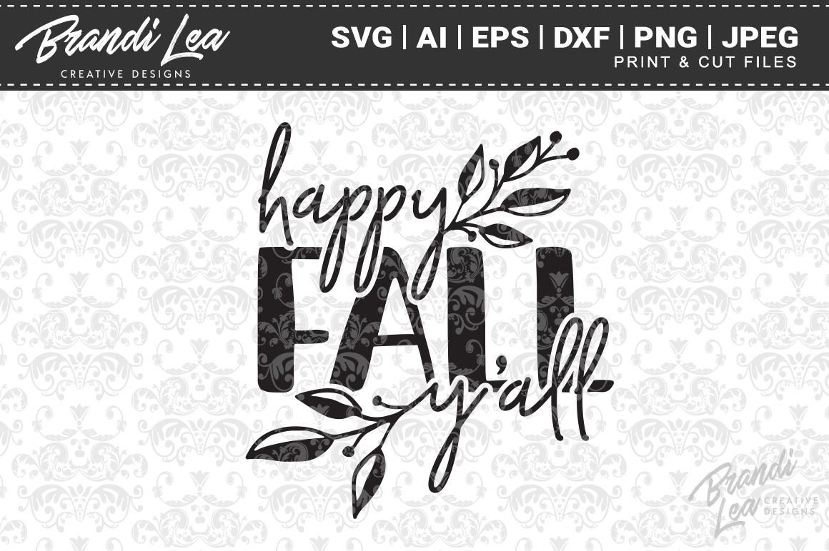 Happy Fall Y All Svg Cut Files By Brandi Lea Designs
