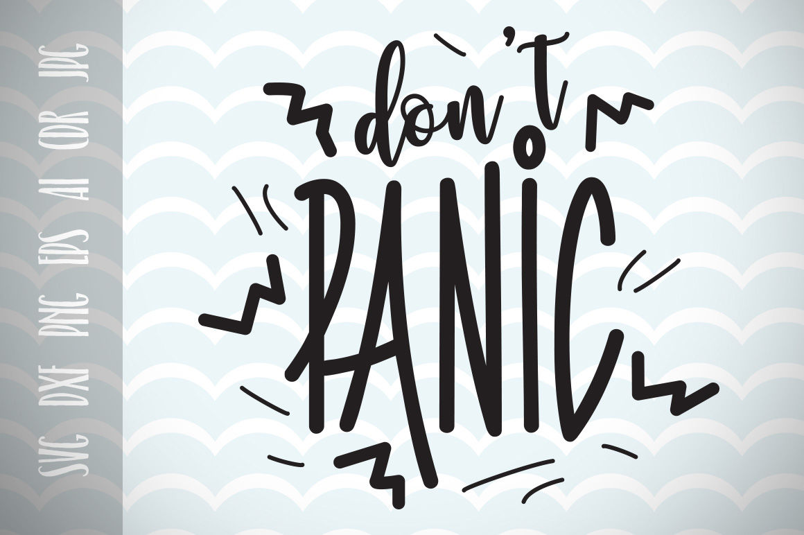Don T Panic Svg Cut File Fun Quote For Life Motivation Phrases