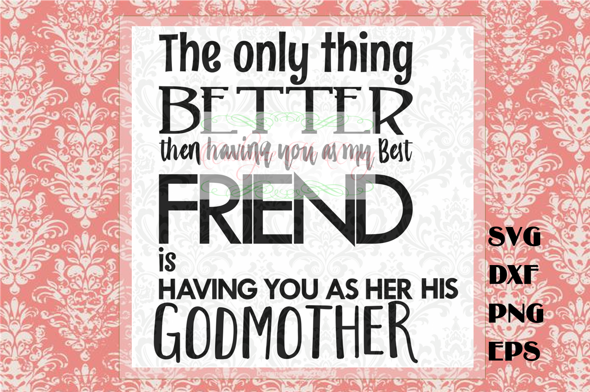 Best Friend And Godmother By Customize Me Crazy Thehungryjpeg Com