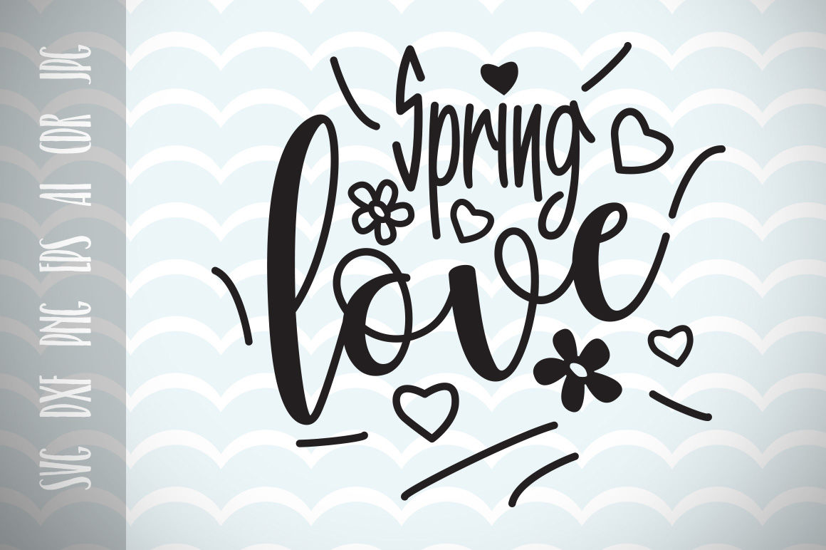 Spring And Love Svg Vector Image Positive Phrase By Dreamer S