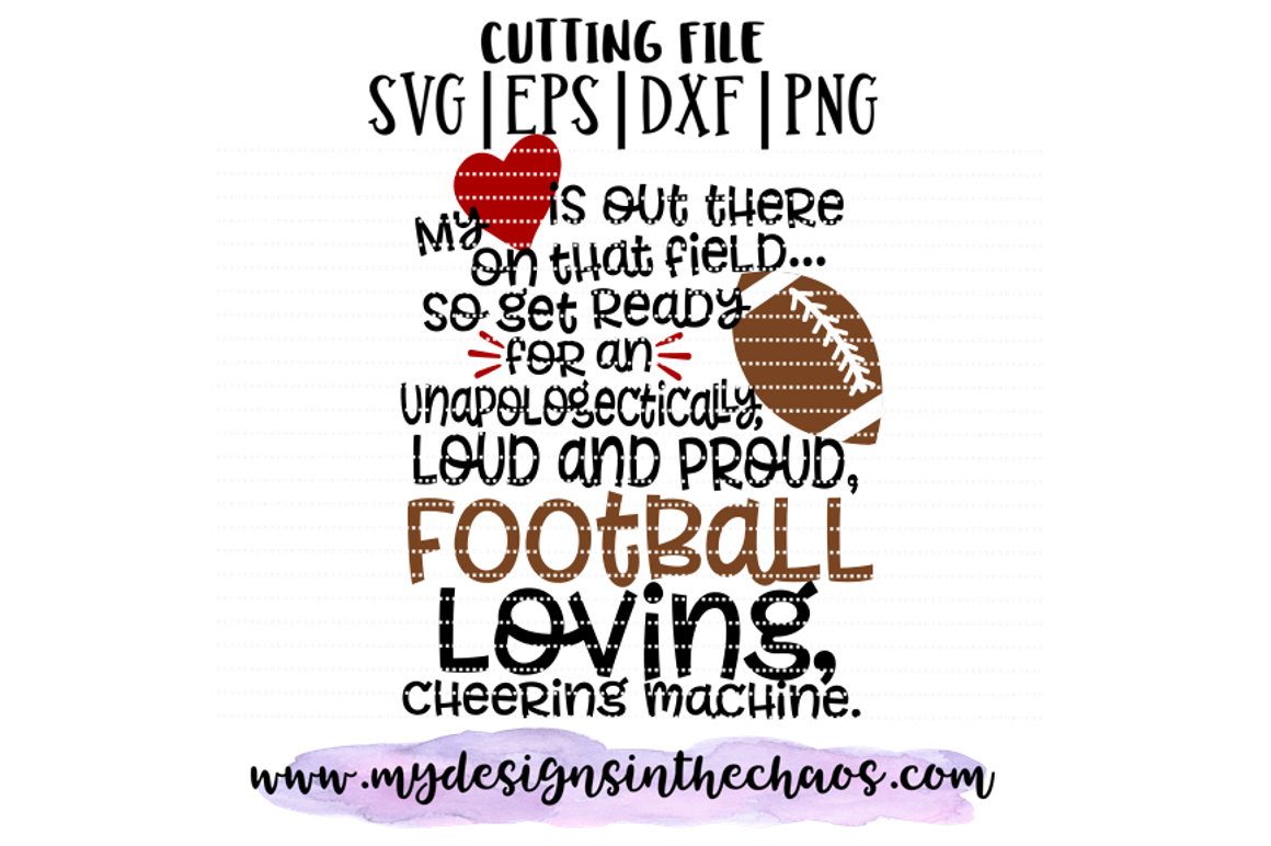 Loud And Proud Svg Football Mom Svg Football Svg Silhouette