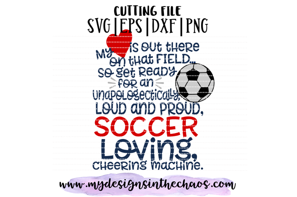 Loud And Proud Svg Soccer Mom Svg Soccer Svg Silhouette