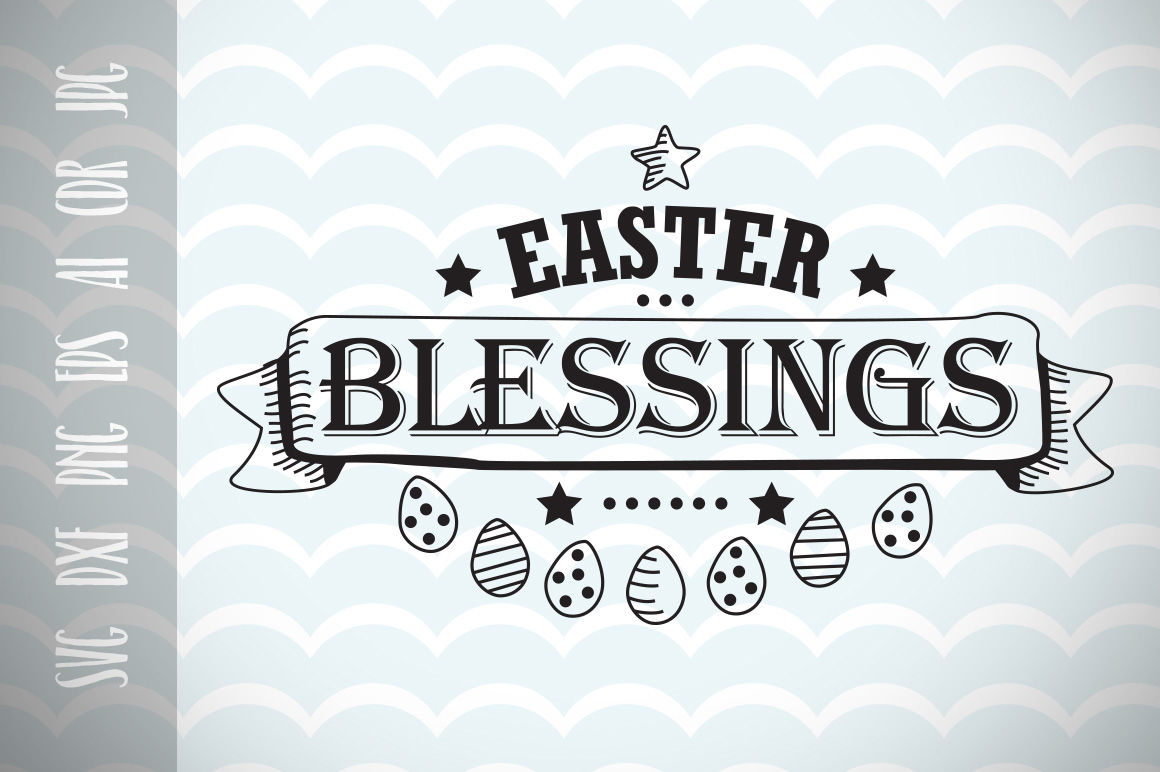 Easter Svg Easter Blessings Happy Easter Vector Cuting File By