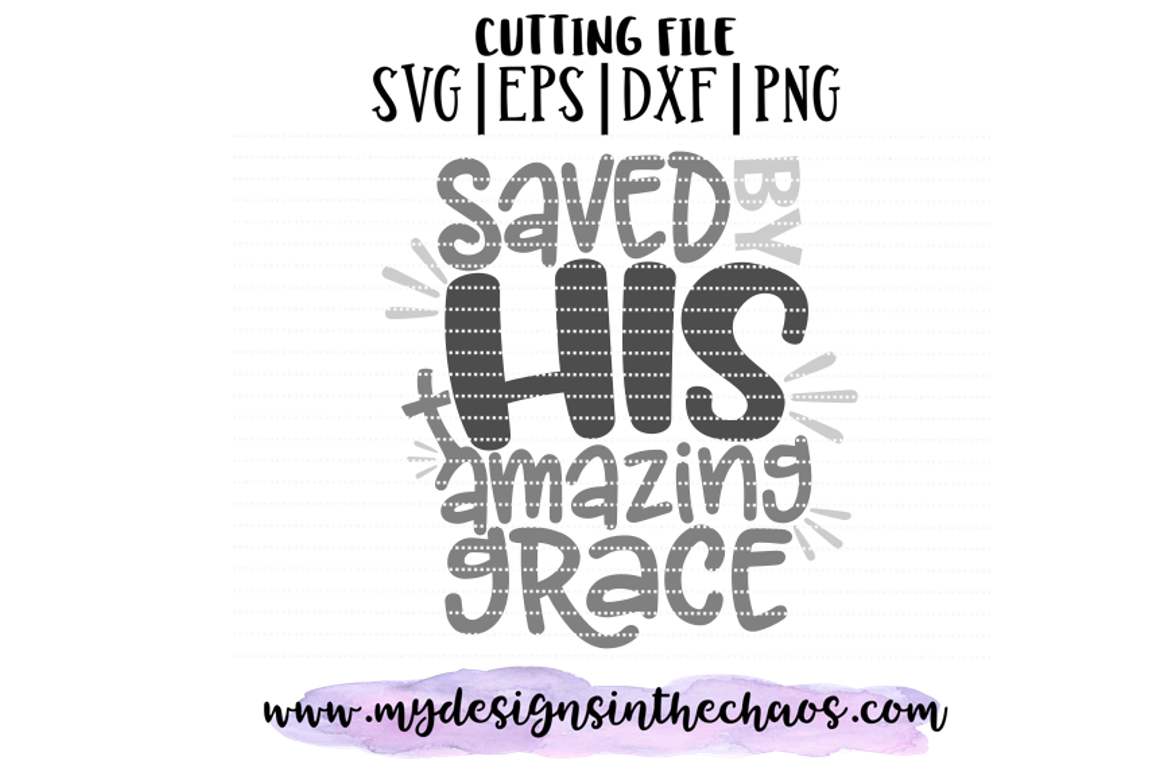 Christian Svg Easter Svg Saved By His Amazing Grace
