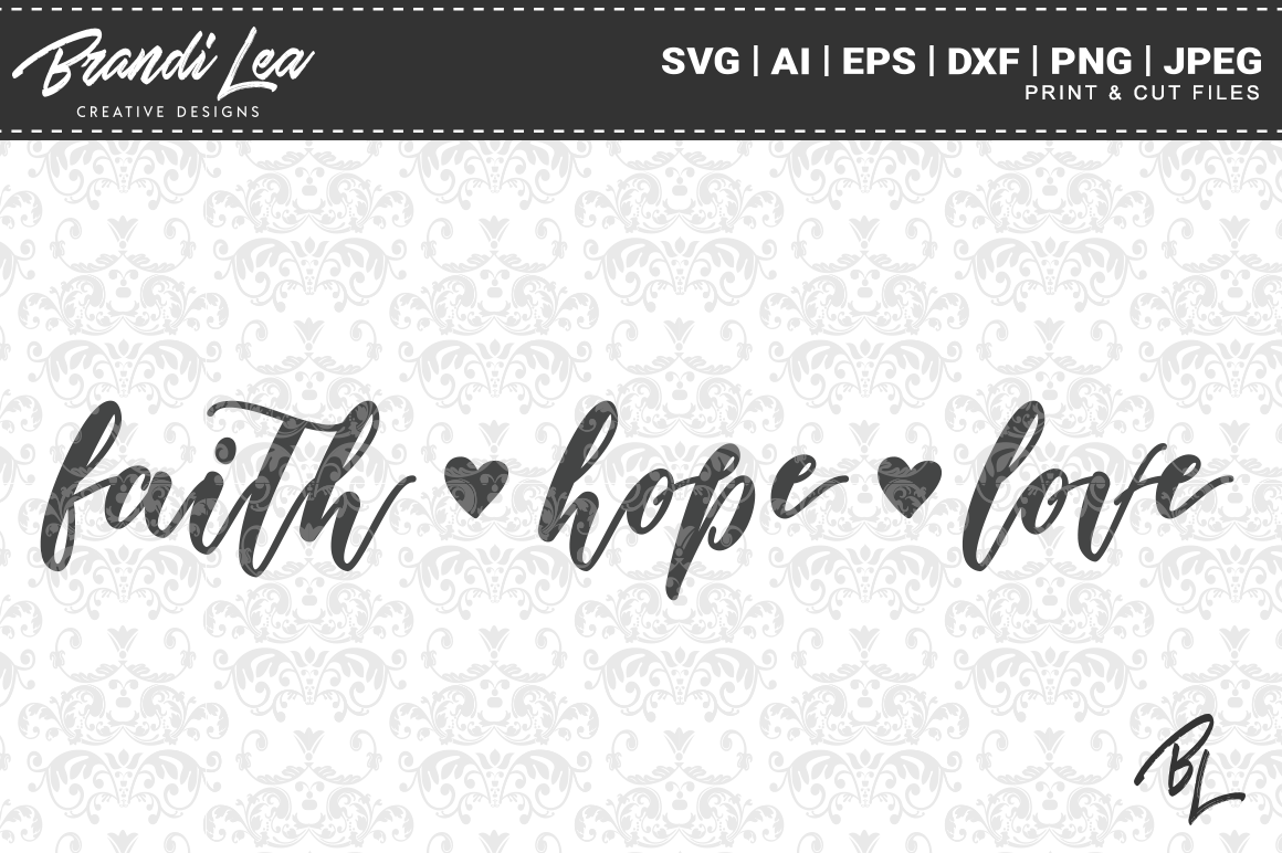 Faith Hope Love Svg Cut Files By Brandi Lea Designs