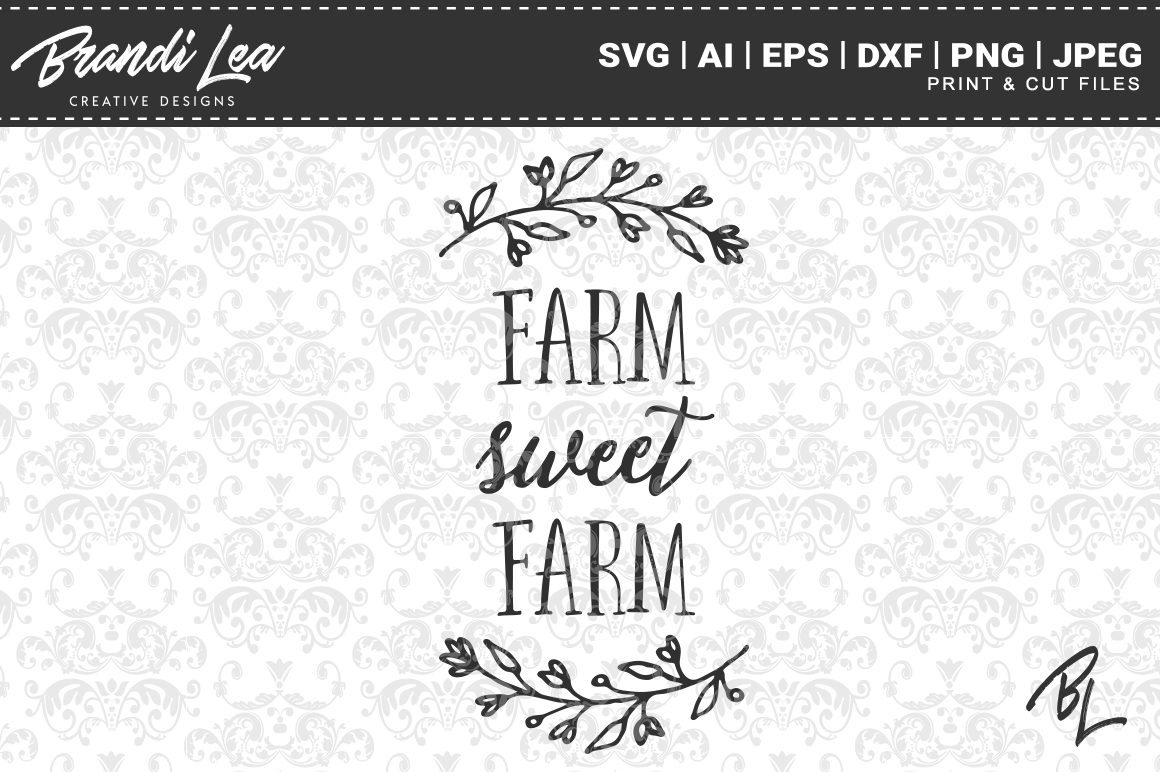 Farm Sweet Farm Svg Cut Files By Brandi Lea Designs