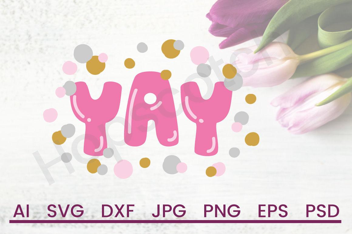 Yay Svg Yay Dxf Cuttable File By Hopscotch Designs