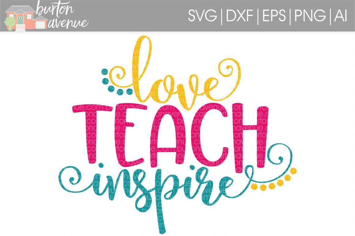 Love Teacher Inspire Svg Cut File Cricut Silho By Burton