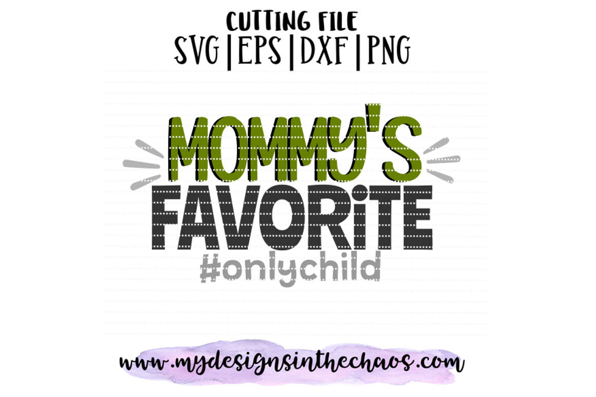 Mother S Day Svg Baby Svg Only Child Svg Silhouette Cricut