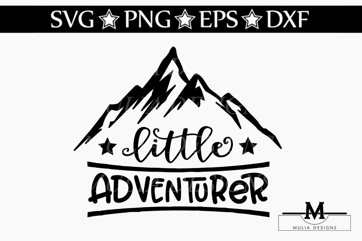 Little Adventurer Svg By Mulia Designs Thehungryjpeg Com