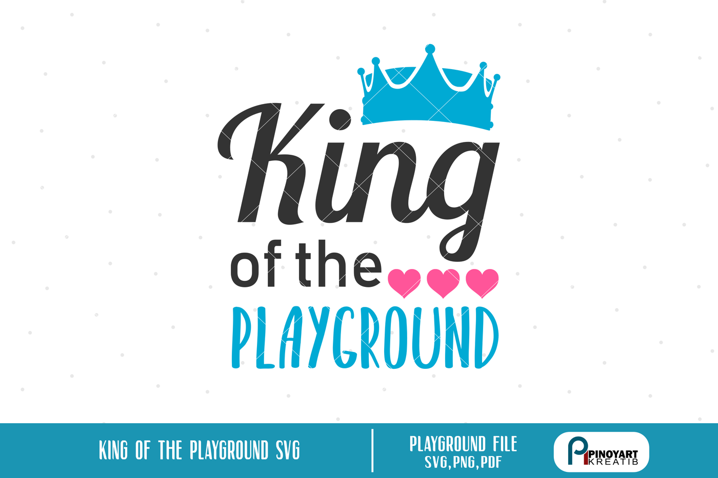 King Of The Playground Svg Playground Svg King Svg File Play Svg