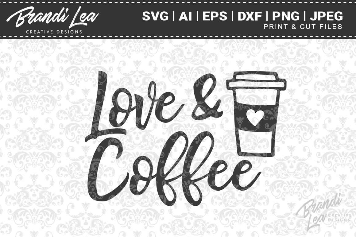 Love Coffee Svg Cut Files By Brandi Lea Designs Thehungryjpeg Com