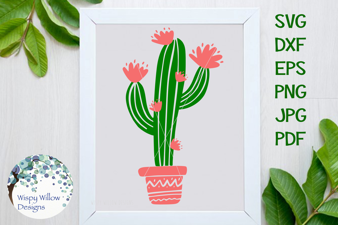 Floral Cactus Svg Dxf Eps Png Jpg Pdf By Wispy Willow Designs