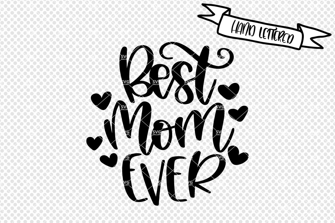 Best Mom Ever Svg Mother S Dag Svg By Svg Gallery Thehungryjpeg Com