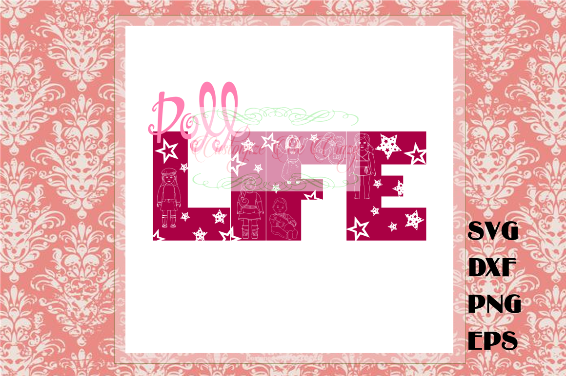 Doll Life Svg By Customize Me Crazy Thehungryjpeg Com