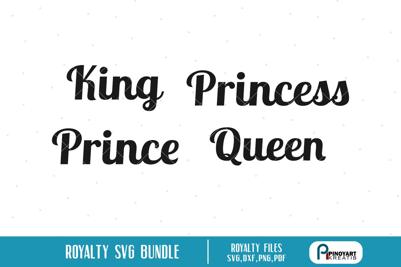 King Svg King Svg File Queen Svg Queen Svg File Princess Svg