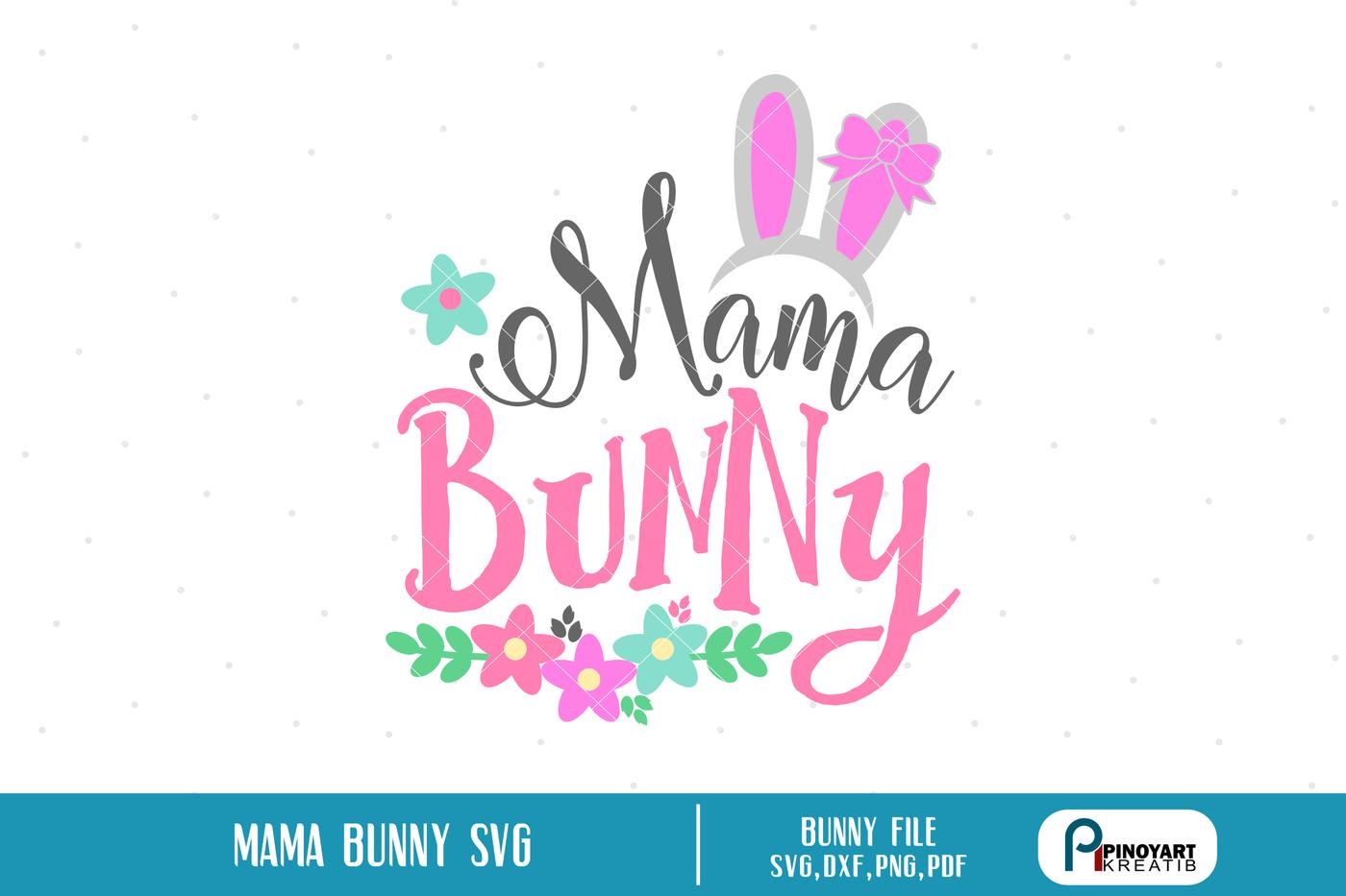 Bunny Svg Bunny Svg File Mama Bunny Svg Easter Bunny Svg Svg