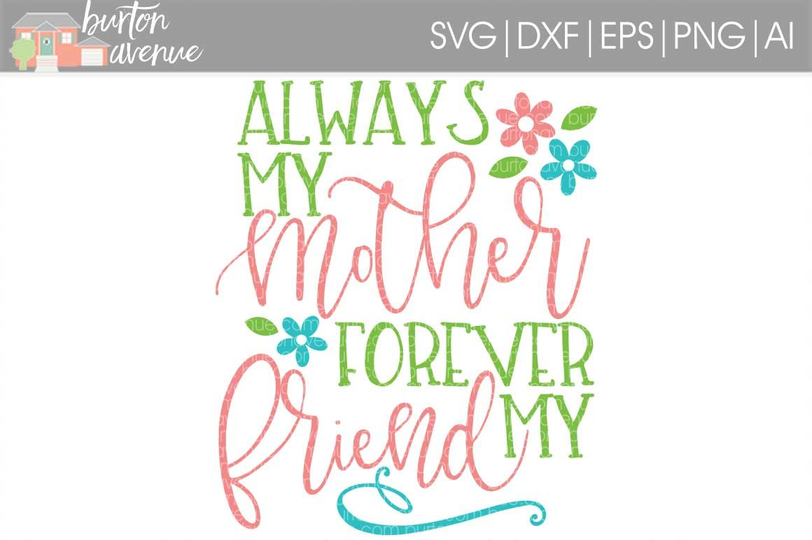 Always My Mother Forever My Friend Svg Cut File Cricut