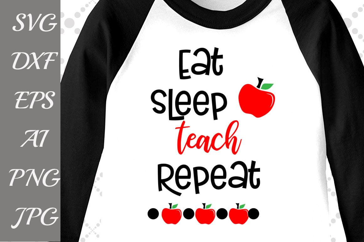 Eat Sleep Teach Repeat Svg By Prettydesignstudio Thehungryjpeg Com