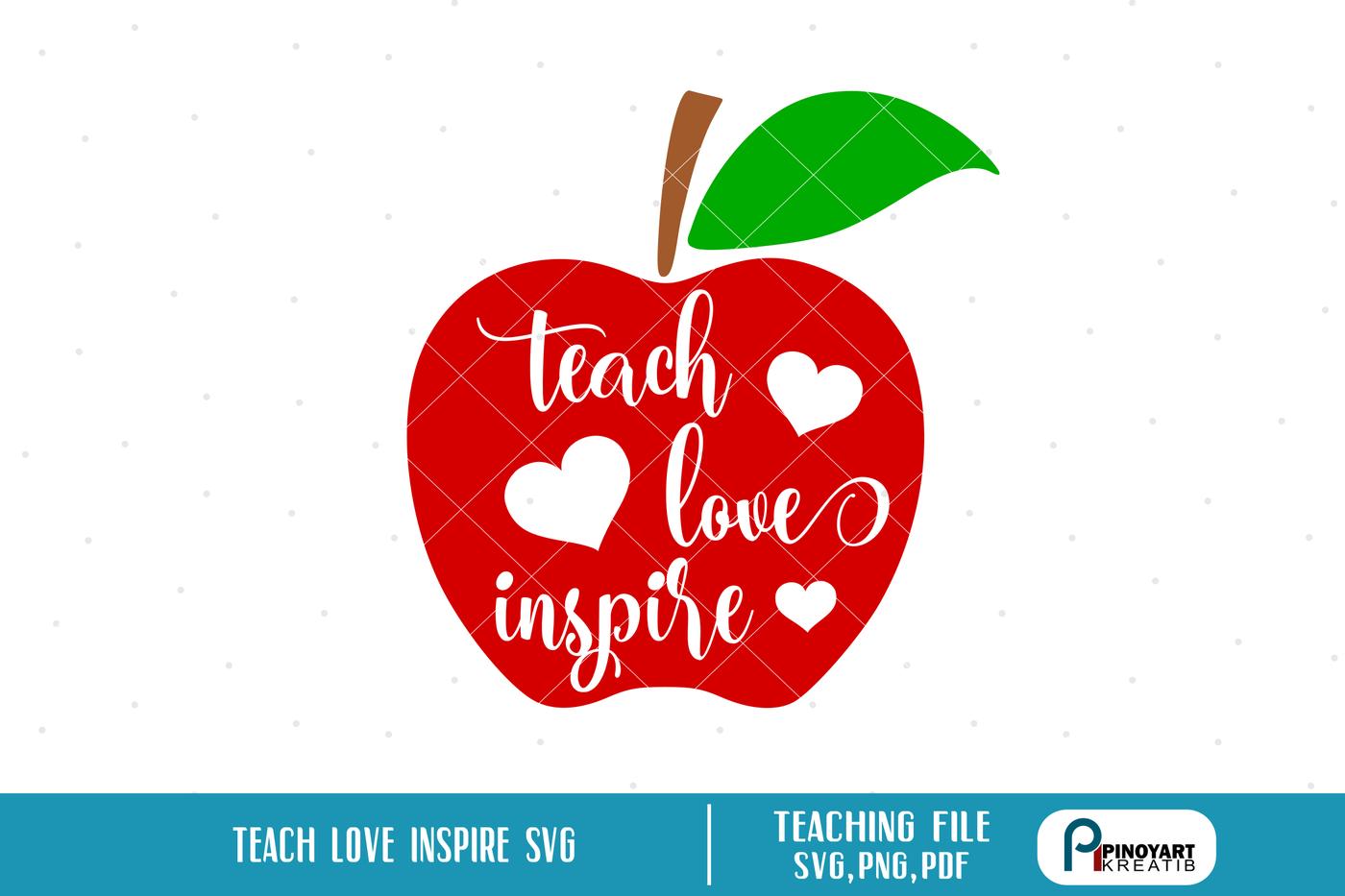 Teaching Svg Teacher Svg Teach Svg Teach Love Inspire Svg Svg