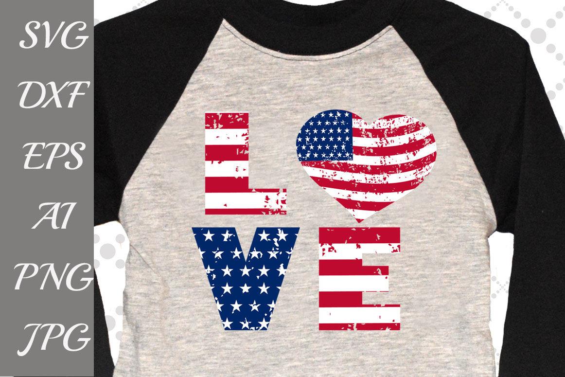 Distressed American Flag Svg 4 July Svg Love Svg By