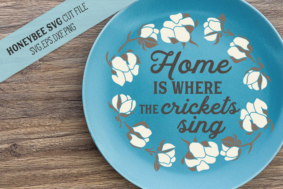 Home Is Where The Crickets Sing Svg Cut File By Honeybee Svg