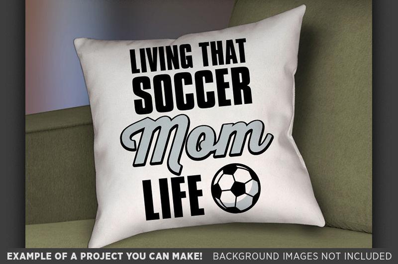 Living That Soccer Mom Life Svg Soccer Mom Svg File Soccer
