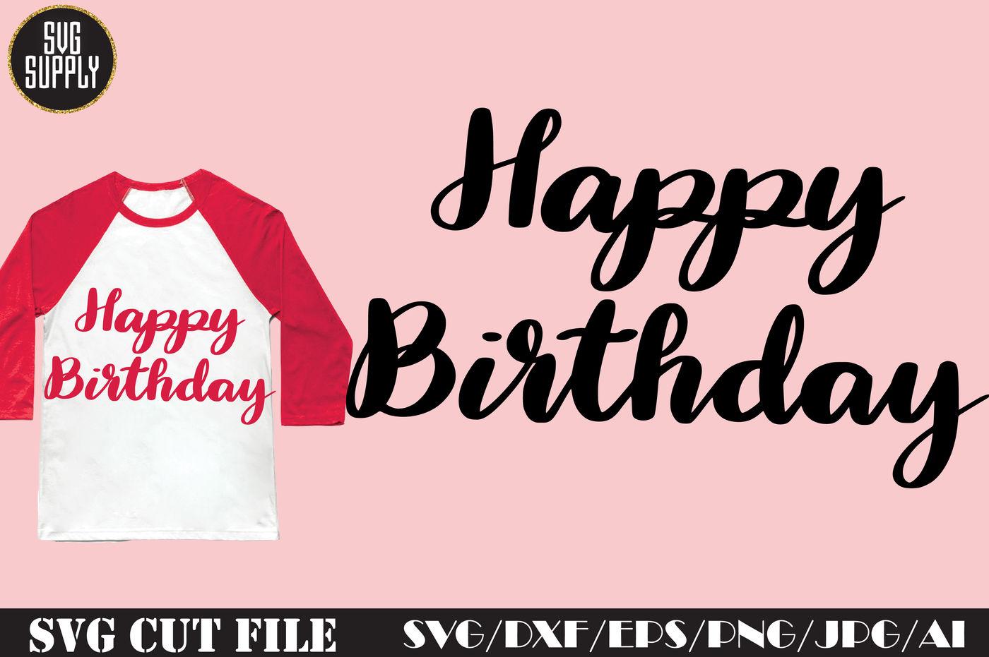 Happy Birthday Svg Cut File By Svgsupply Thehungryjpeg Com